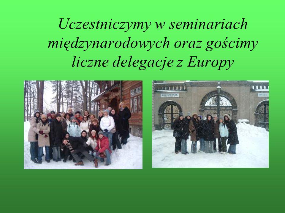 Uczestniczymy w seminariach międzynarodowych oraz gościmy liczne delegacje z Europy