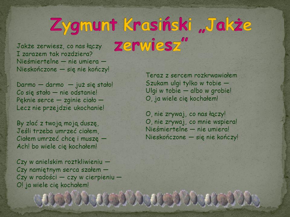 """Zygmunt Krasiński """"Jakże zerwiesz"""