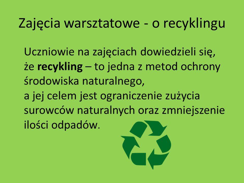 Zajęcia warsztatowe - o recyklingu