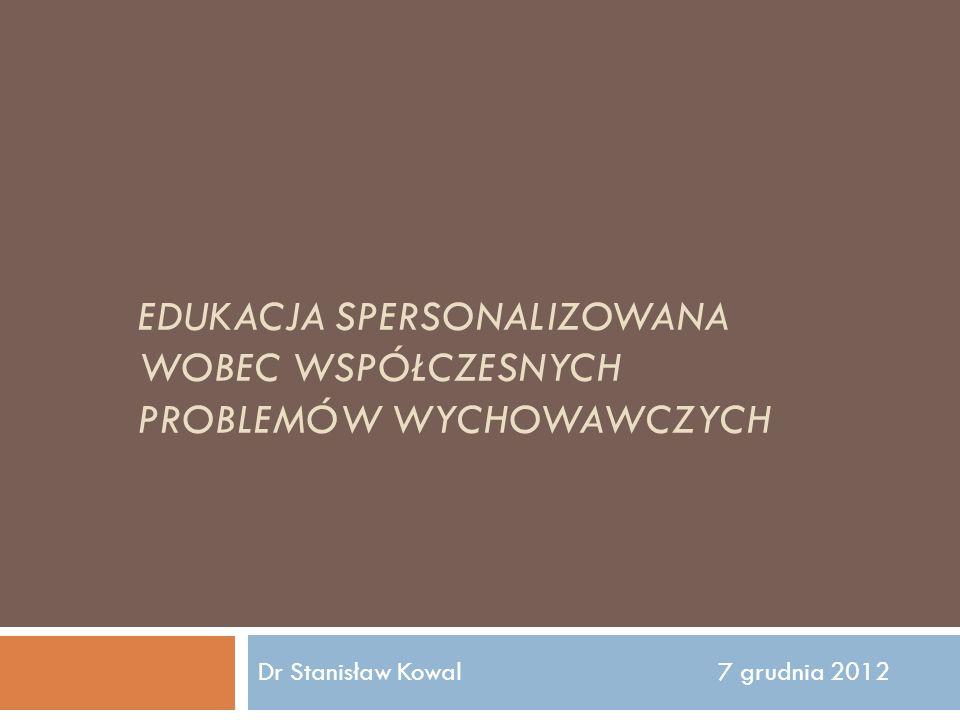 Edukacja spersonalizowana wobec współczesnych problemów wychowawczych
