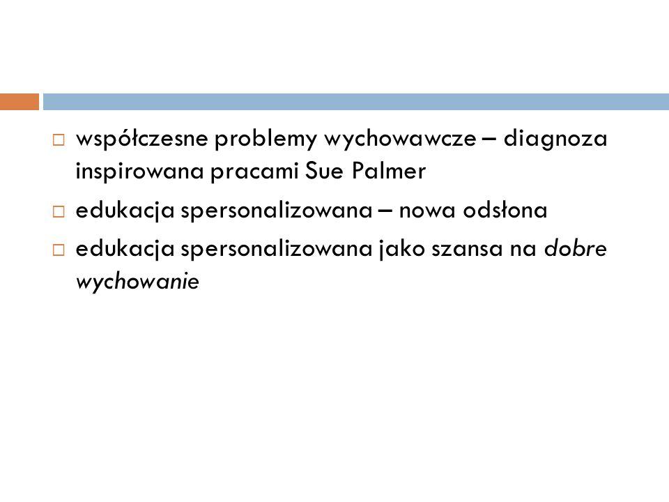 współczesne problemy wychowawcze – diagnoza inspirowana pracami Sue Palmer