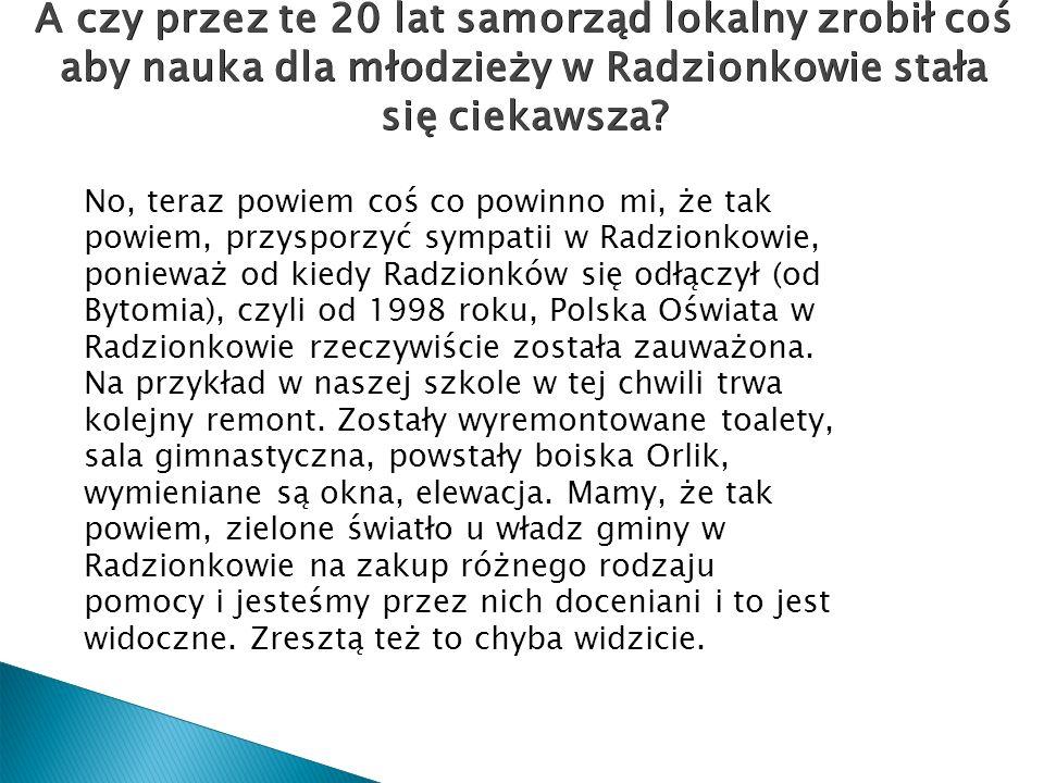 2017-03-28 A czy przez te 20 lat samorząd lokalny zrobił coś aby nauka dla młodzieży w Radzionkowie stała się ciekawsza
