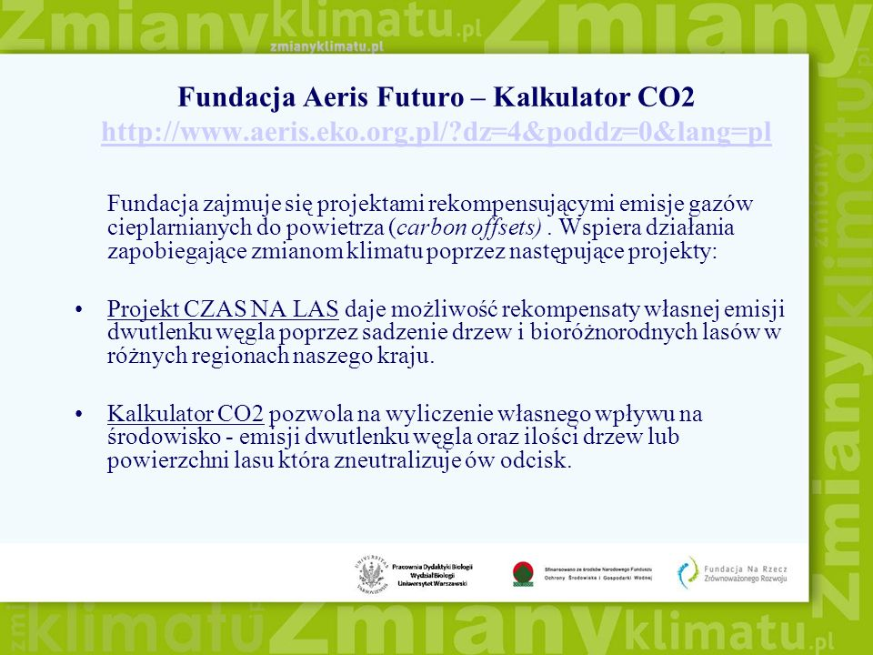 Fundacja Aeris Futuro – Kalkulator CO2 http://www.aeris.eko.org.pl/ dz=4&poddz=0&lang=pl