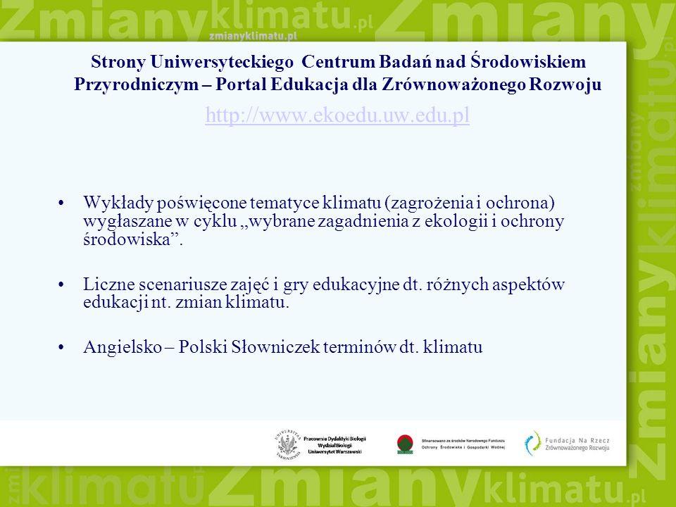 Strony Uniwersyteckiego Centrum Badań nad Środowiskiem Przyrodniczym – Portal Edukacja dla Zrównoważonego Rozwoju http://www.ekoedu.uw.edu.pl