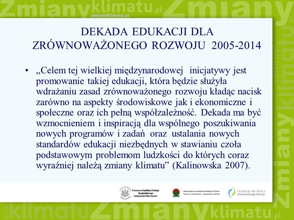 DEKADA EDUKACJI DLA ZRÓWNOWAŻONEGO ROZWOJU 2005-2014