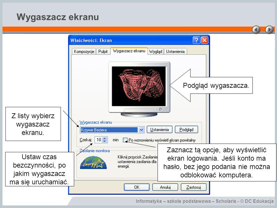 Wygaszacz ekranu Podgląd wygaszacza. Z listy wybierz wygaszacz ekranu.