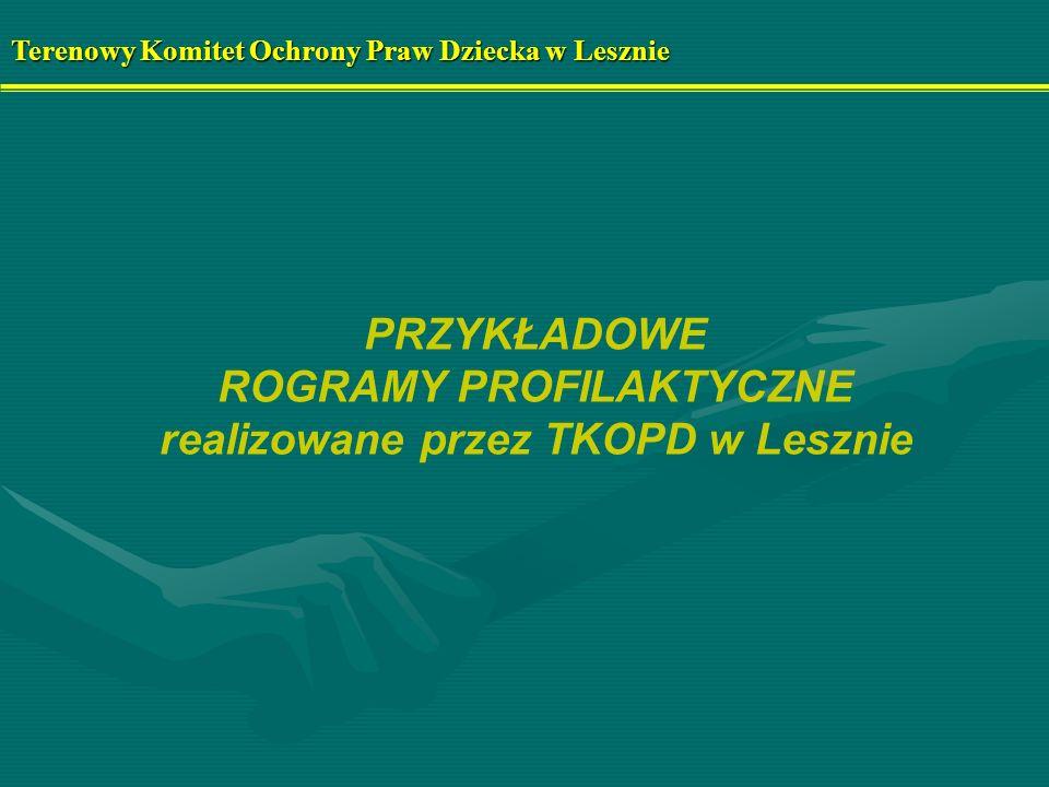 ROGRAMY PROFILAKTYCZNE realizowane przez TKOPD w Lesznie