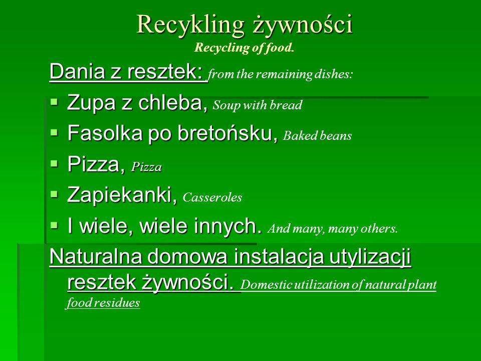 Recykling żywności Recycling of food.