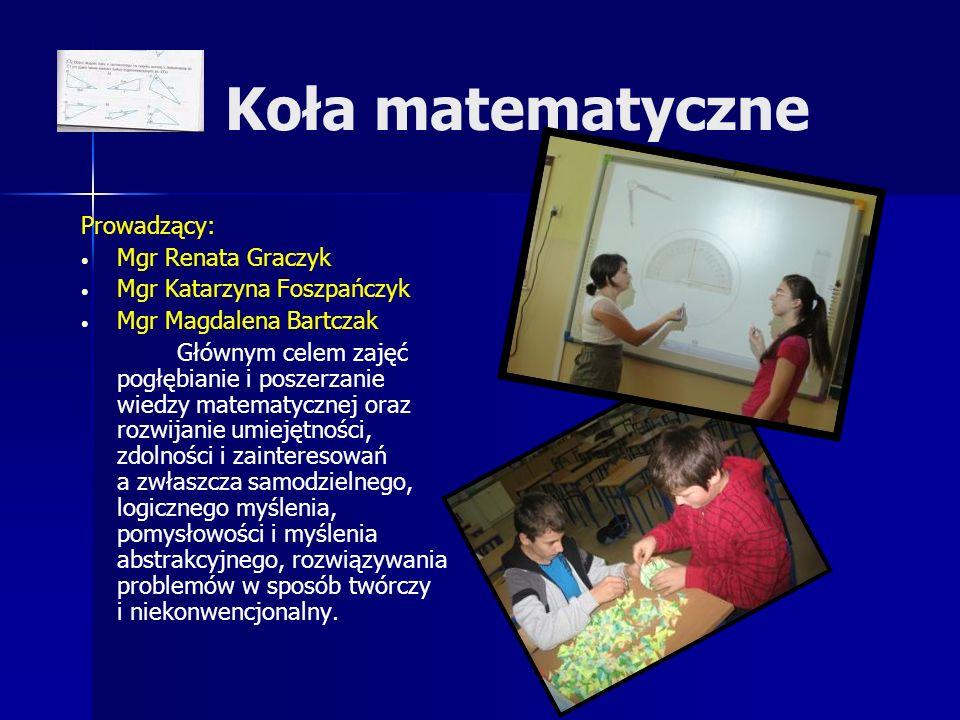 Koła matematyczne Prowadzący: Mgr Renata Graczyk