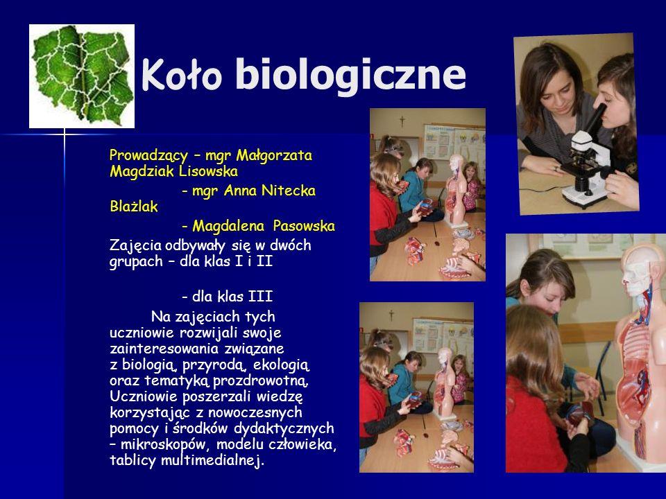 Koło biologiczne Prowadzący – mgr Małgorzata Magdziak Lisowska