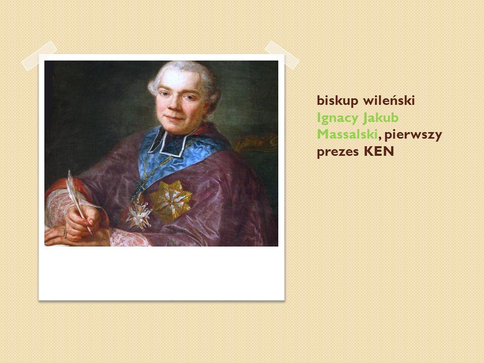 biskup wileński Ignacy Jakub Massalski, pierwszy prezes KEN
