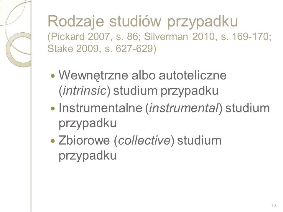 Rodzaje studiów przypadku (Pickard 2007, s. 86; Silverman 2010, s