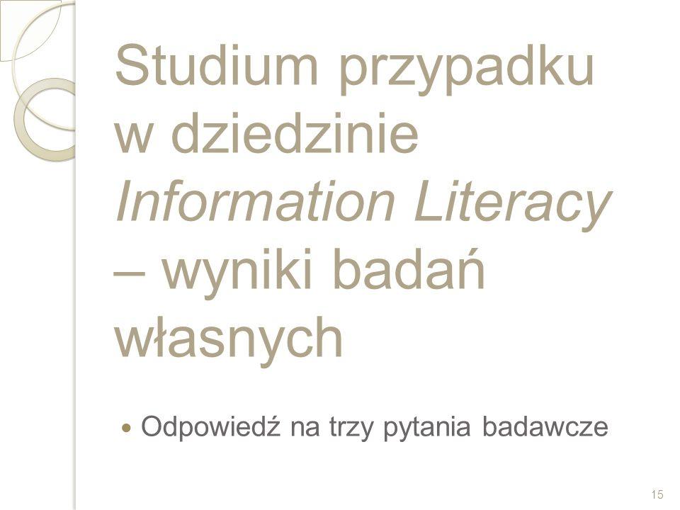 Studium przypadku w dziedzinie Information Literacy – wyniki badań własnych