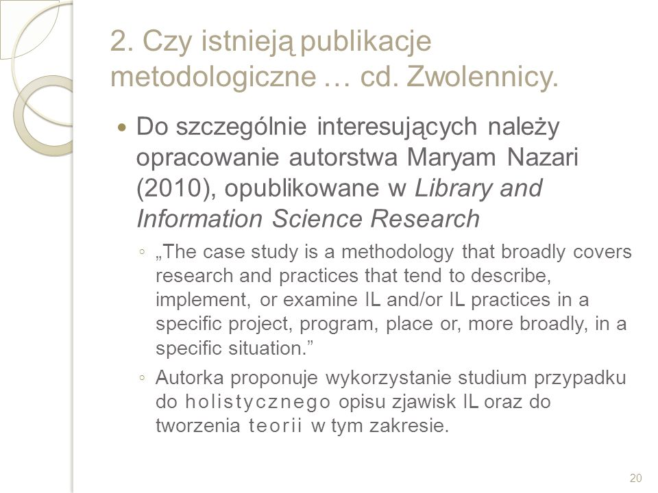 2. Czy istnieją publikacje metodologiczne … cd. Zwolennicy.