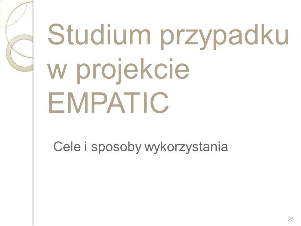 Studium przypadku w projekcie EMPATIC