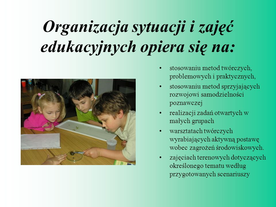 Organizacja sytuacji i zajęć edukacyjnych opiera się na: