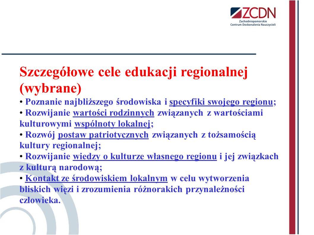 Szczegółowe cele edukacji regionalnej (wybrane)