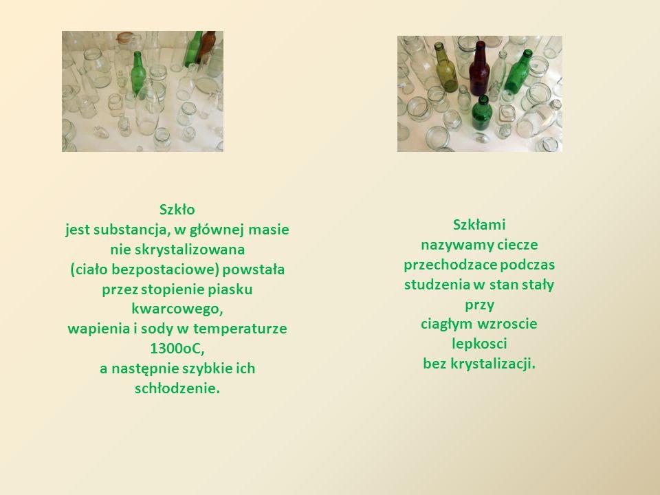 jest substancja, w głównej masie nie skrystalizowana