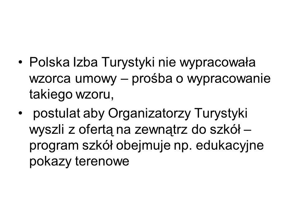 Polska Izba Turystyki nie wypracowała wzorca umowy – prośba o wypracowanie takiego wzoru,