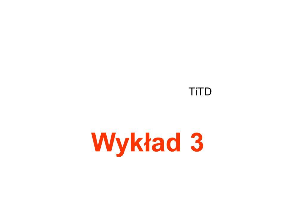 TiTD Wykład 3