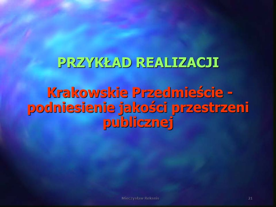 PRZYKŁAD REALIZACJI Krakowskie Przedmieście - podniesienie jakości przestrzeni publicznej