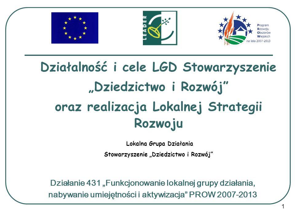 """Działalność i cele LGD Stowarzyszenie """"Dziedzictwo i Rozwój"""