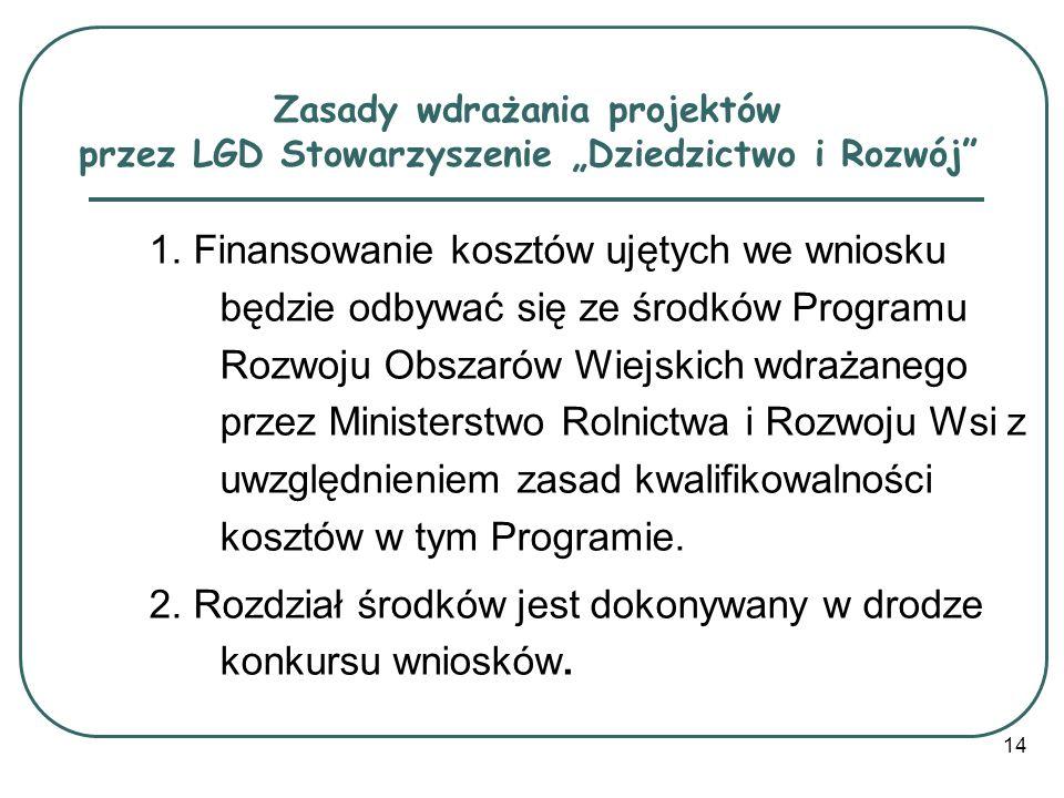 2. Rozdział środków jest dokonywany w drodze konkursu wniosków.