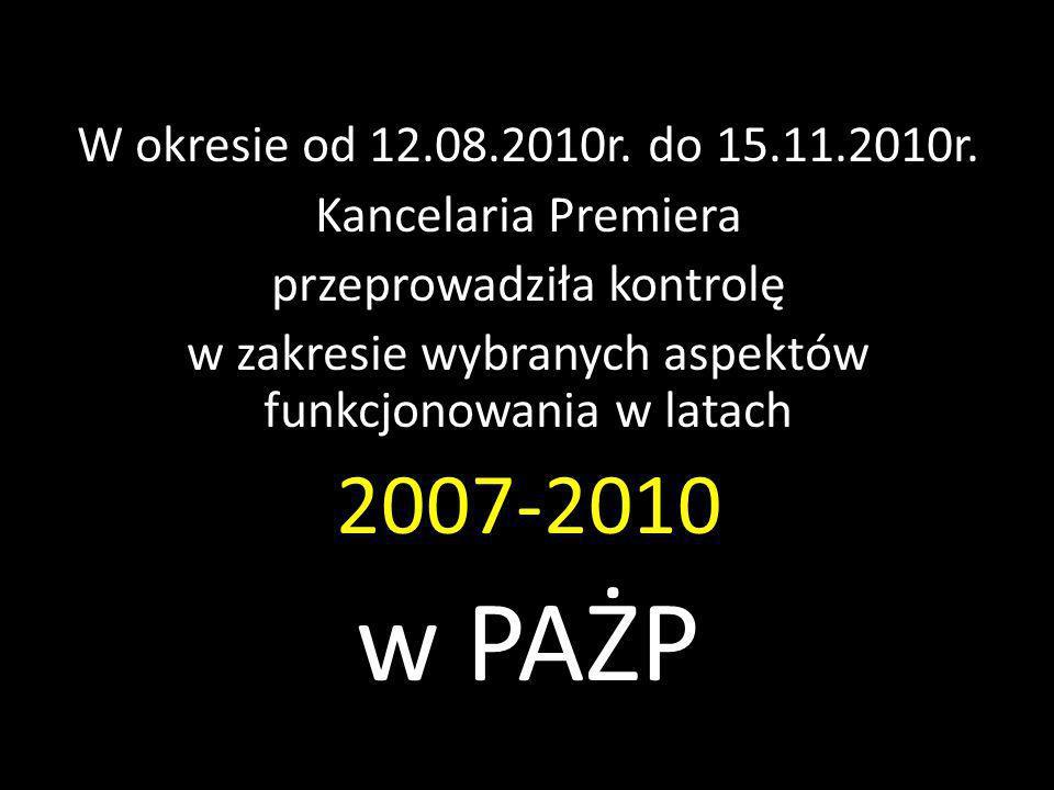 w PAŻP 2007-2010 W okresie od 12.08.2010r. do 15.11.2010r.
