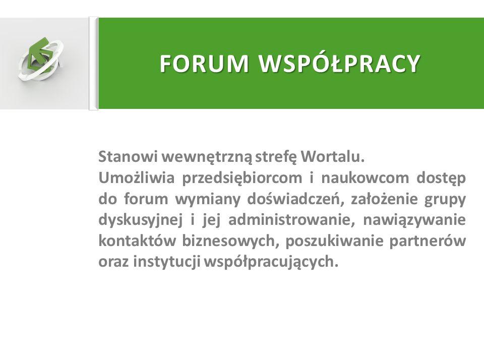 FORUM WSPÓŁPRACY Stanowi wewnętrzną strefę Wortalu.