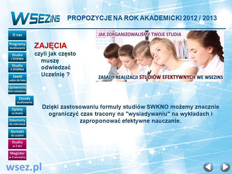 wsez.pl ZAJĘCIA PROPOZYCJE NA ROK AKADEMICKI 2012 / 2013 SWKNO Studia
