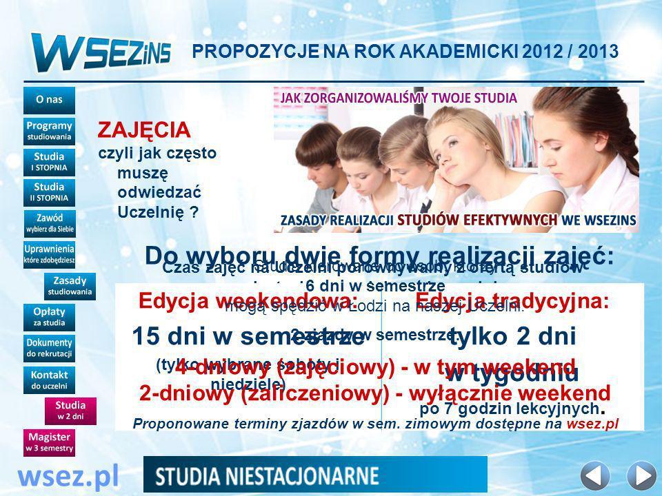 wsez.pl Do wyboru dwie formy realizacji zajęć: 15 dni w semestrze