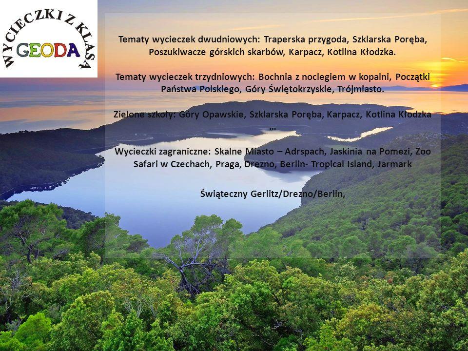 Tematy wycieczek dwudniowych: Traperska przygoda, Szklarska Poręba, Poszukiwacze górskich skarbów, Karpacz, Kotlina Kłodzka.