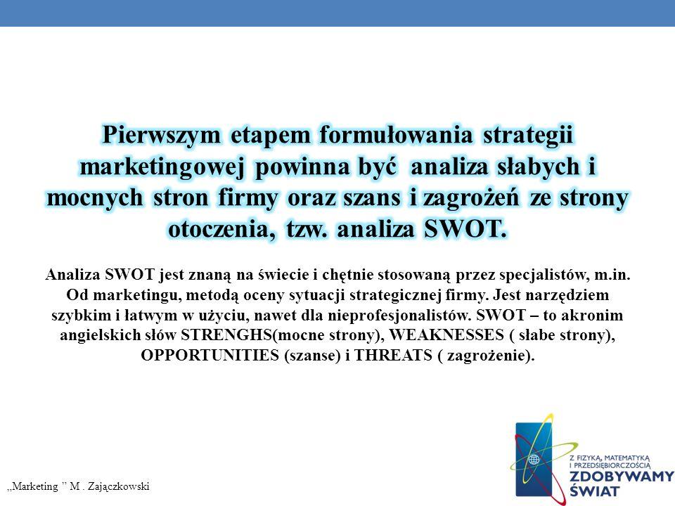 Pierwszym etapem formułowania strategii marketingowej powinna być analiza słabych i mocnych stron firmy oraz szans i zagrożeń ze strony otoczenia, tzw. analiza SWOT.