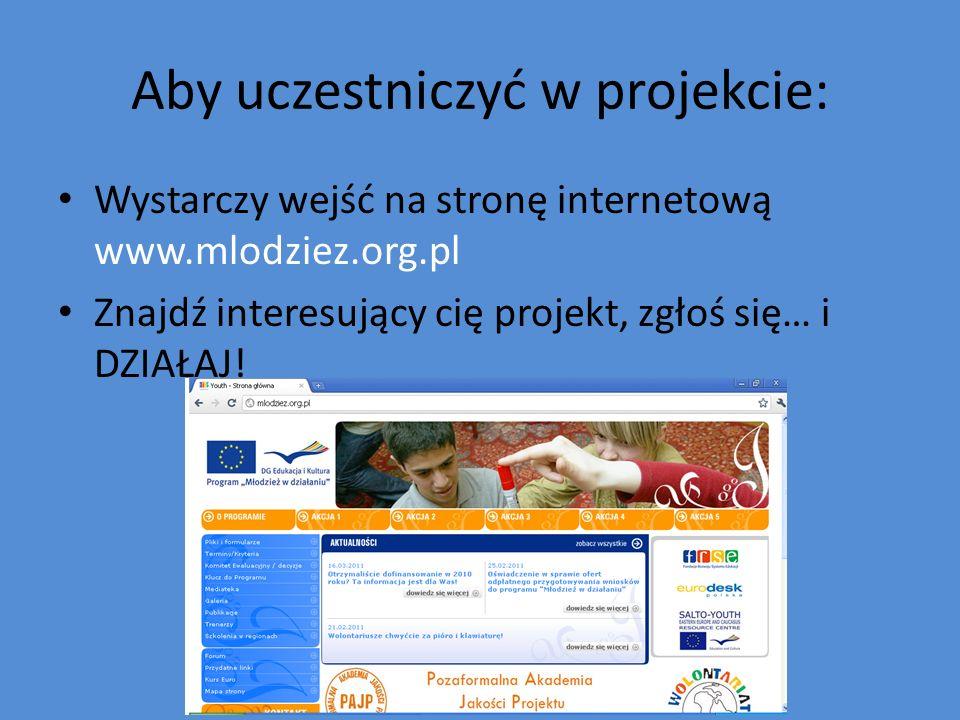 Aby uczestniczyć w projekcie: