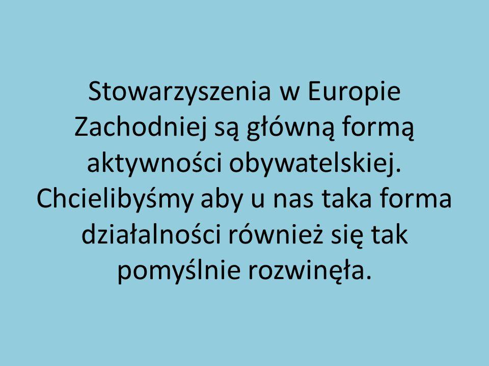 Stowarzyszenia w Europie Zachodniej są główną formą aktywności obywatelskiej.