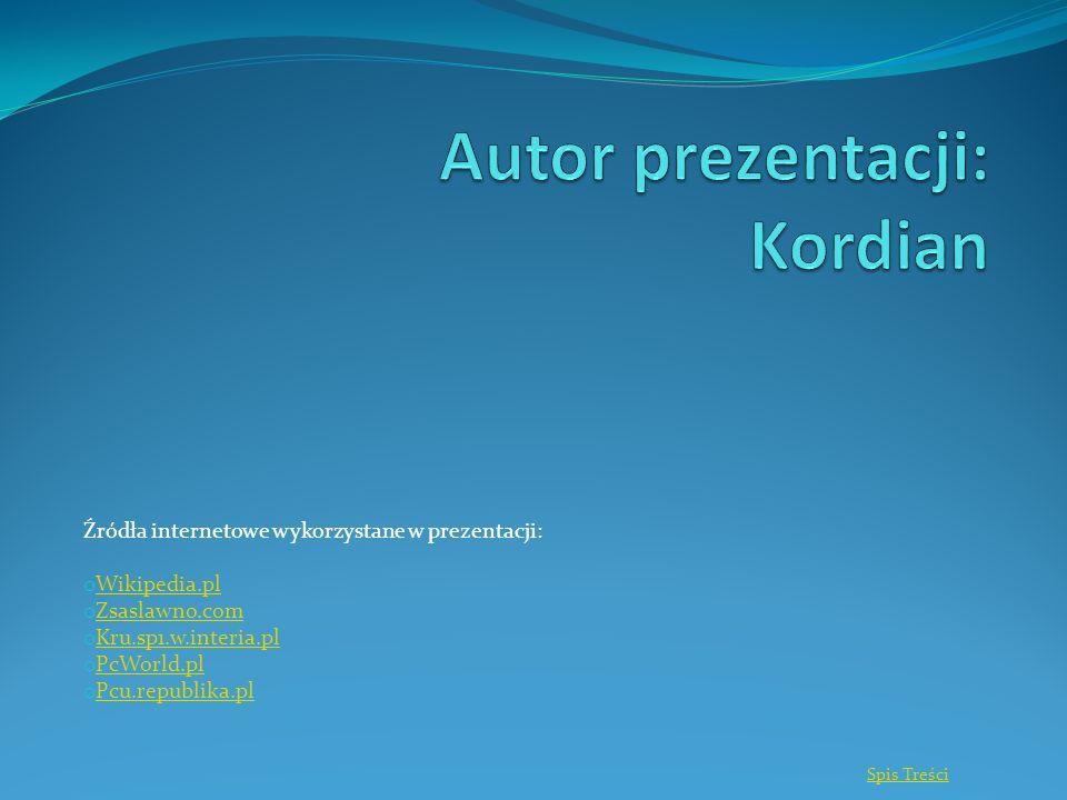 Autor prezentacji: Kordian