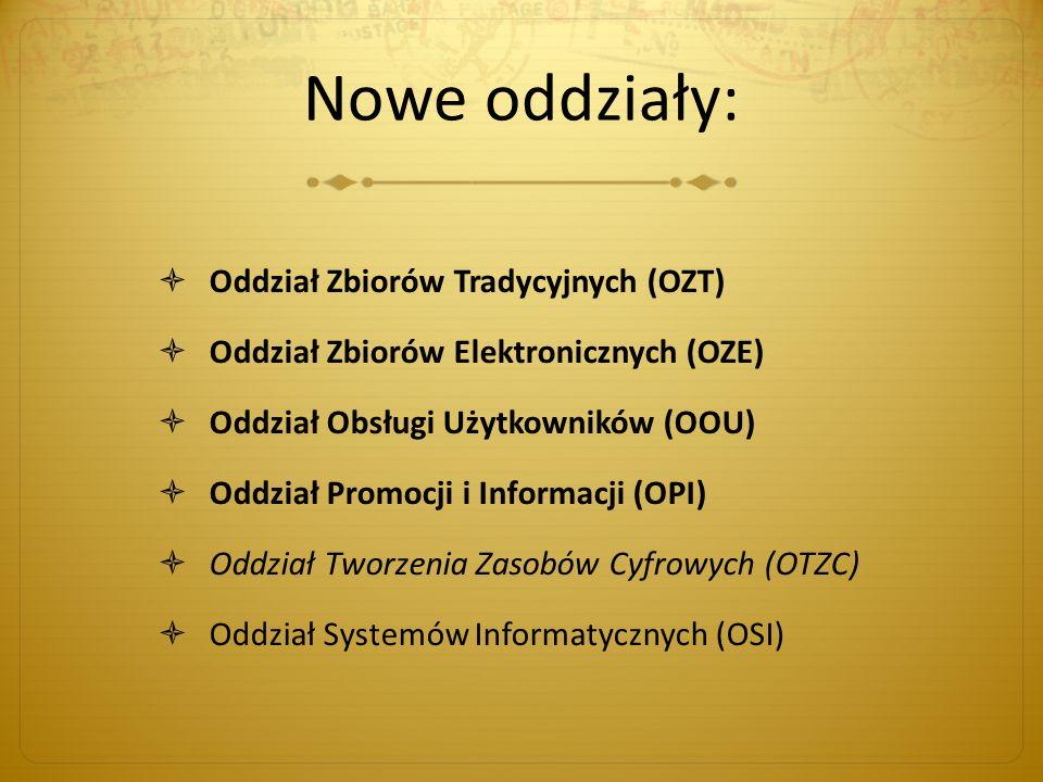 Nowe oddziały: Oddział Zbiorów Tradycyjnych (OZT)