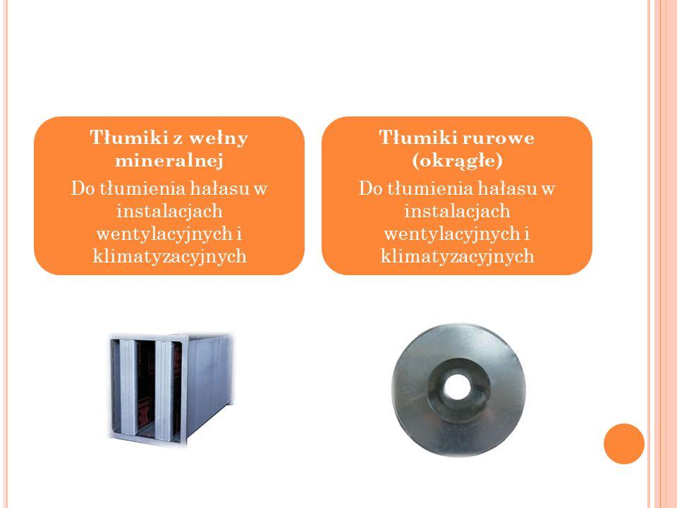 Tłumiki z wełny mineralnej Tłumiki rurowe (okrągłe)
