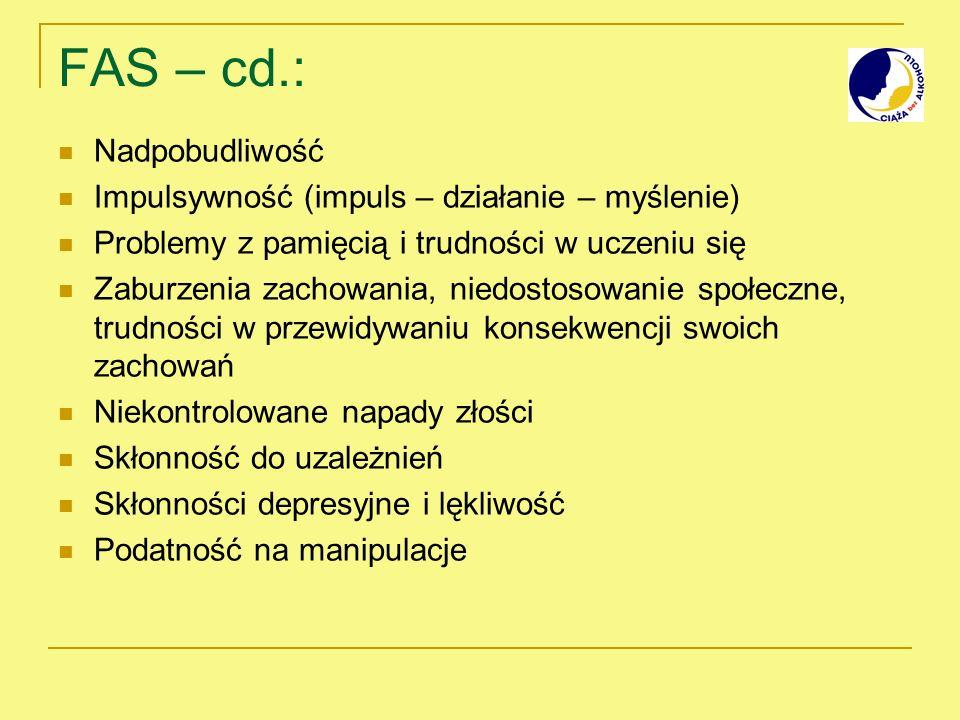 FAS – cd.: Nadpobudliwość Impulsywność (impuls – działanie – myślenie)