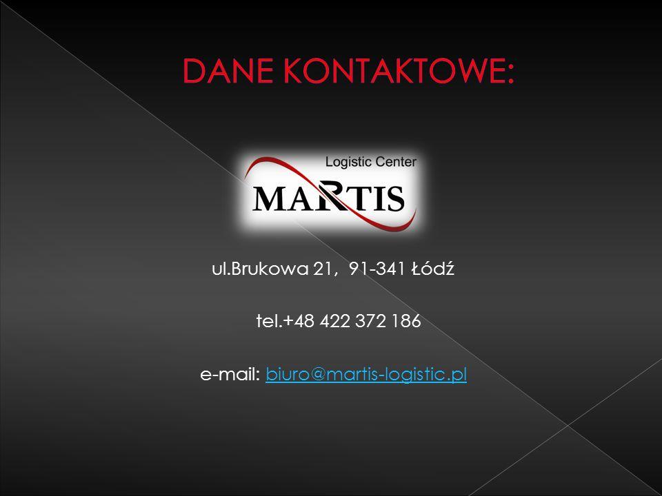 DANE KONTAKTOWE: ul.Brukowa 21, 91-341 Łódź tel.+48 422 372 186 e-mail: biuro@martis-logistic.pl