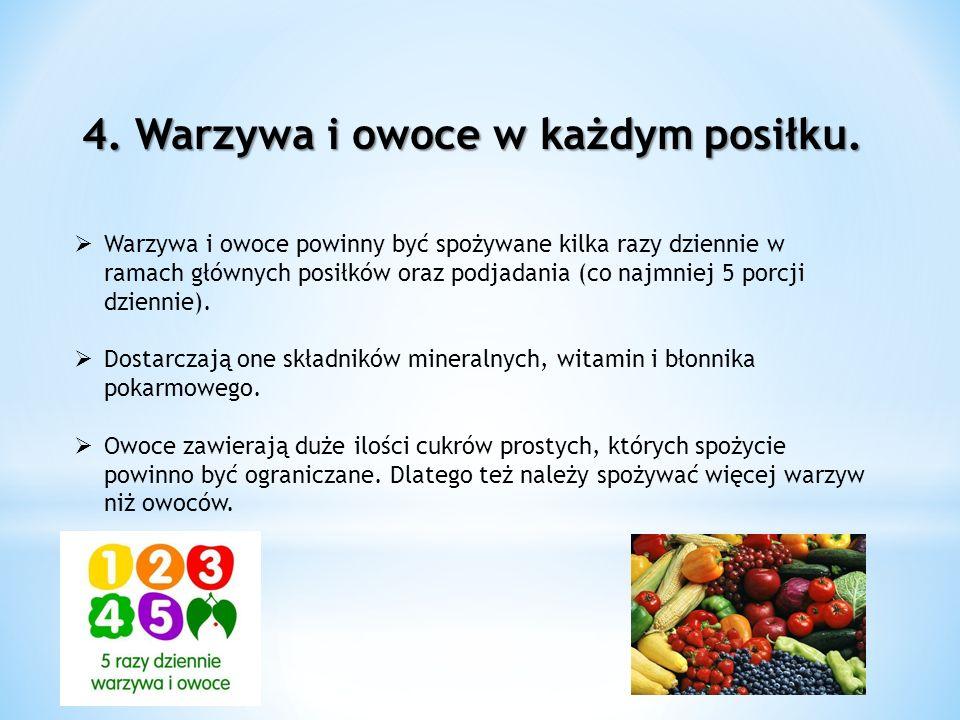 4. Warzywa i owoce w każdym posiłku.