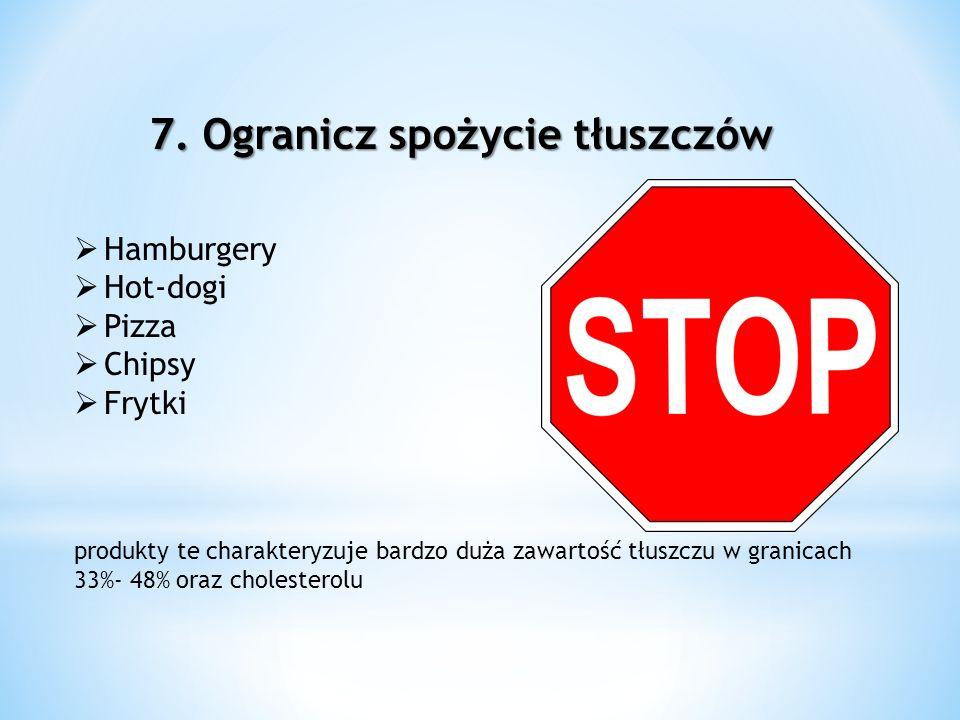 7. Ogranicz spożycie tłuszczów