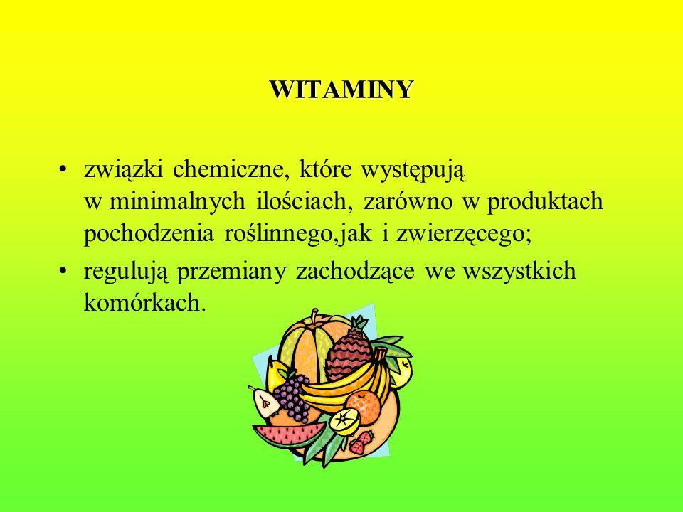 WITAMINY związki chemiczne, które występują w minimalnych ilościach, zarówno w produktach pochodzenia roślinnego,jak i zwierzęcego;