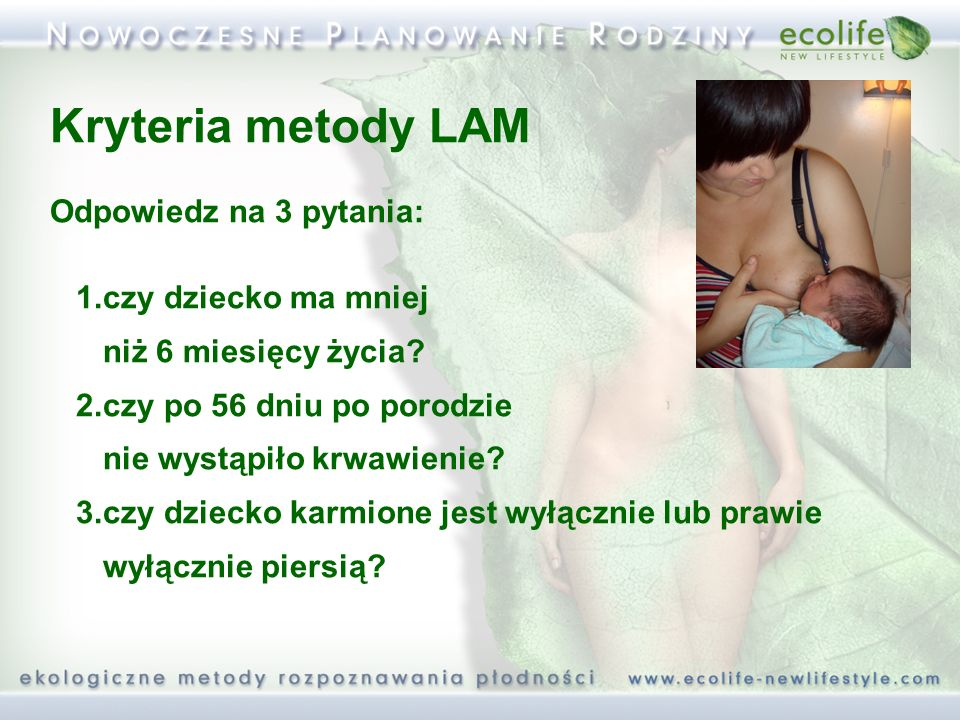Kryteria metody LAM Odpowiedz na 3 pytania: 1.czy dziecko ma mniej