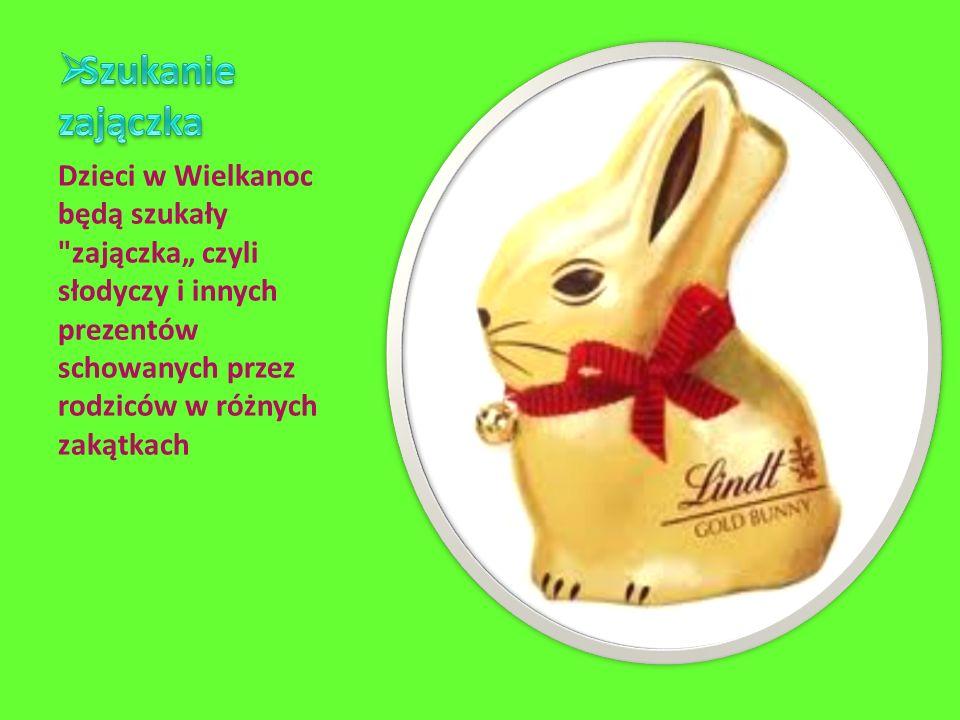 """Szukanie zajączka Dzieci w Wielkanoc będą szukały zajączka"""" czyli słodyczy i innych prezentów schowanych przez rodziców w różnych zakątkach."""
