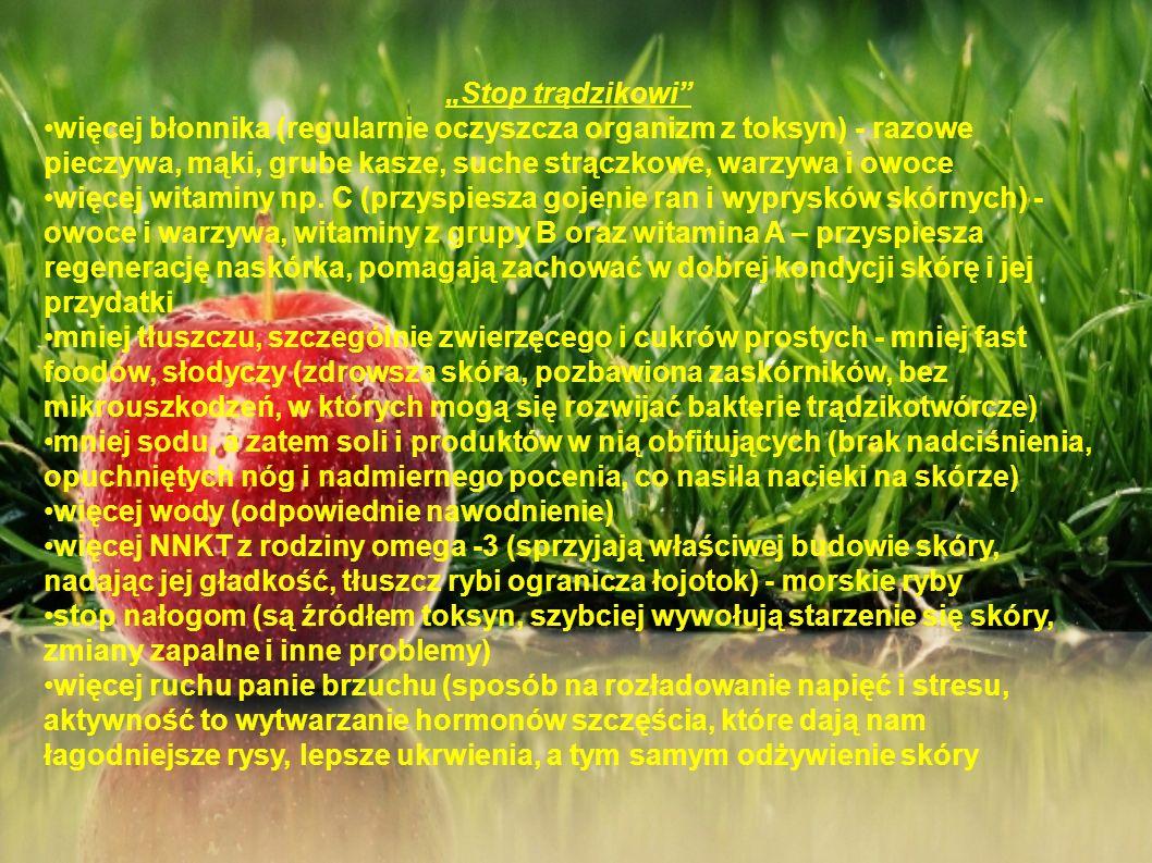 """""""Stop trądzikowi więcej błonnika (regularnie oczyszcza organizm z toksyn) - razowe pieczywa, mąki, grube kasze, suche strączkowe, warzywa i owoce."""