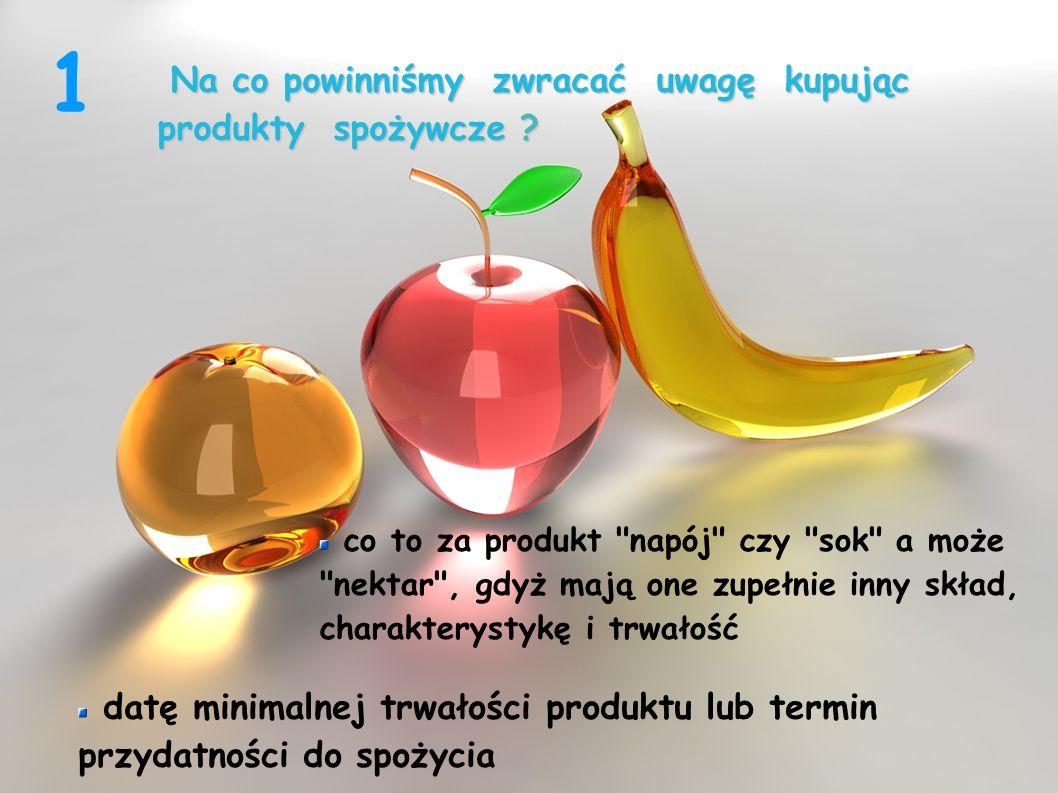 1 Na co powinniśmy zwracać uwagę kupując produkty spożywcze