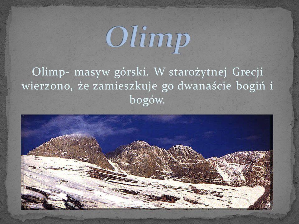 Olimp Olimp- masyw górski.