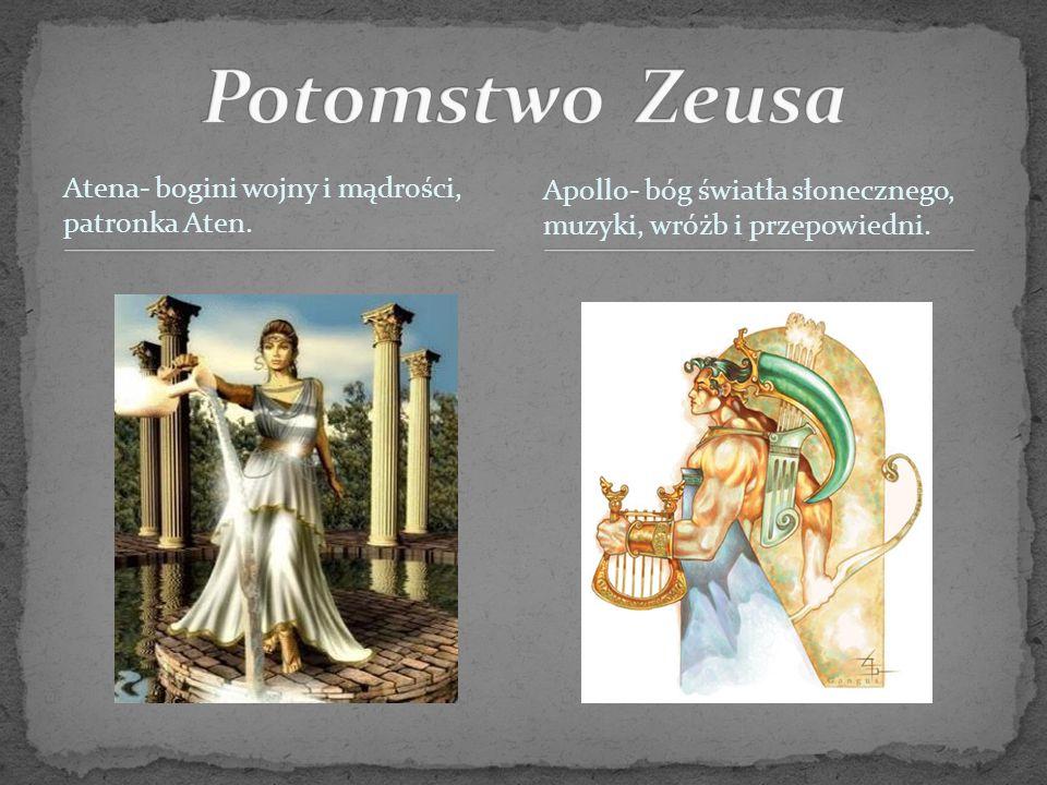 Potomstwo Zeusa Atena- bogini wojny i mądrości, patronka Aten.