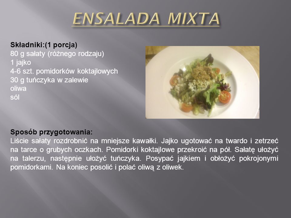 ENSALADA MIXTA Składniki:(1 porcja) 80 g sałaty (różnego rodzaju)